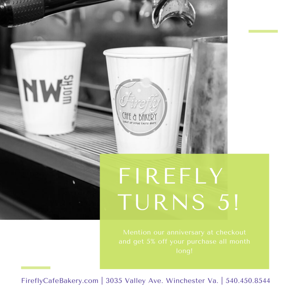 "Black and white image of coffee cups with NW Works and Firefly Cafe and Bakery logo. Text on the image reads ""Firefly Turns 5! Mention our anniversary at checkout and get 5 percent of your purchase all month long!"""